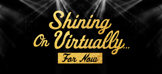 Shining On Virtually... For Now